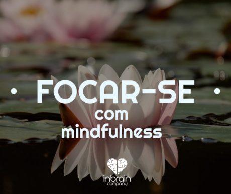 Focar-se com mindfulness