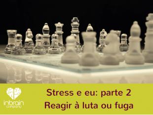 O stress e eu - parte 2