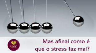 Afinal como é que o stress faz mal?