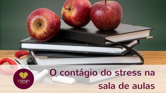 Contágio do stress na sala de aulas