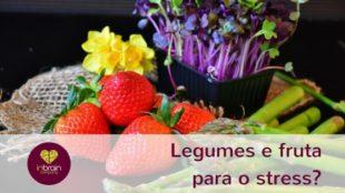 Legumes e fruta para o stress