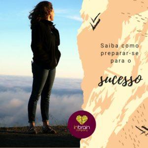 Saiba como preparar-se para o sucesso
